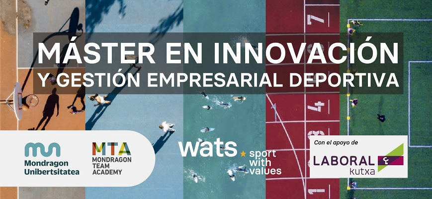 The first edition of the Master in Innovation and Sports Business Management taught by the Faculty of Business Studies of Mondragon Unibertsitatea and WATS Team will have the support of LABORAL Kutxa
