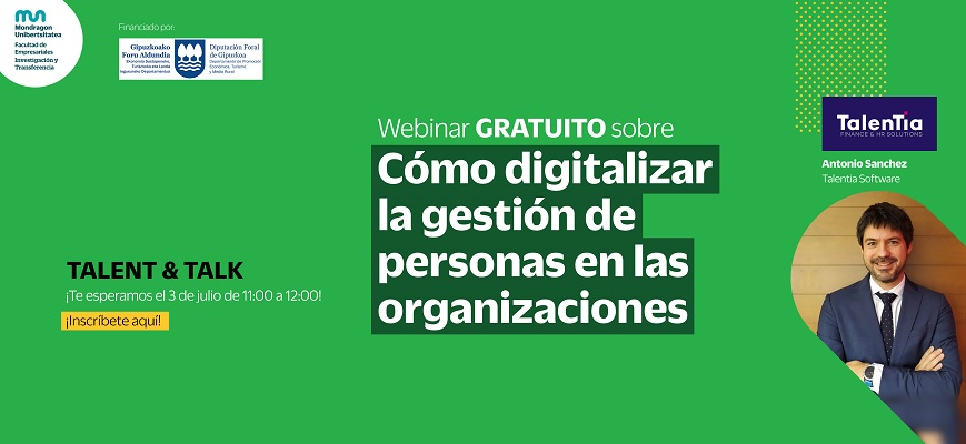 The Business Faculty of Mondragon Unibertsitatea and Talentia Software organize a webinar on how to digitize the management of people in organizations